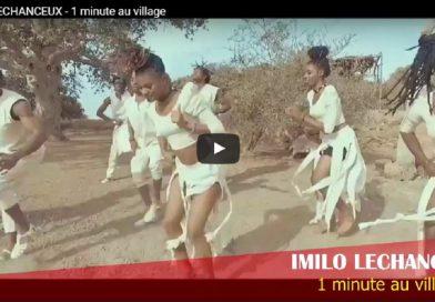 IMILO LECHANCEUX – 1 minute au village