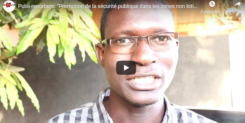 Publi-reportage: ''Promotion de la sécurité publique dans les zones non loties de Ouagadougou''